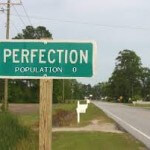 The Great Error in Business: Seeking Perfection